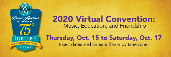 Sweet Adelines 2020 Virtual Convention